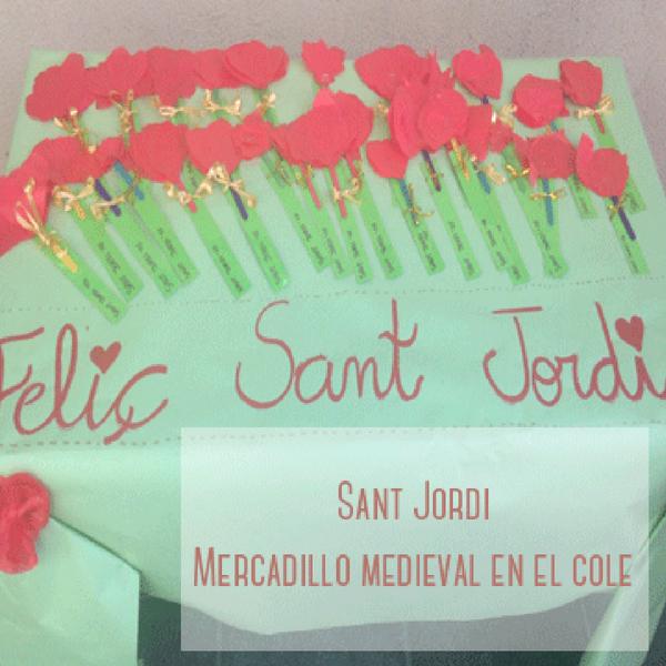 Sant Jordi: ¡Mercadillo medieval en el cole!
