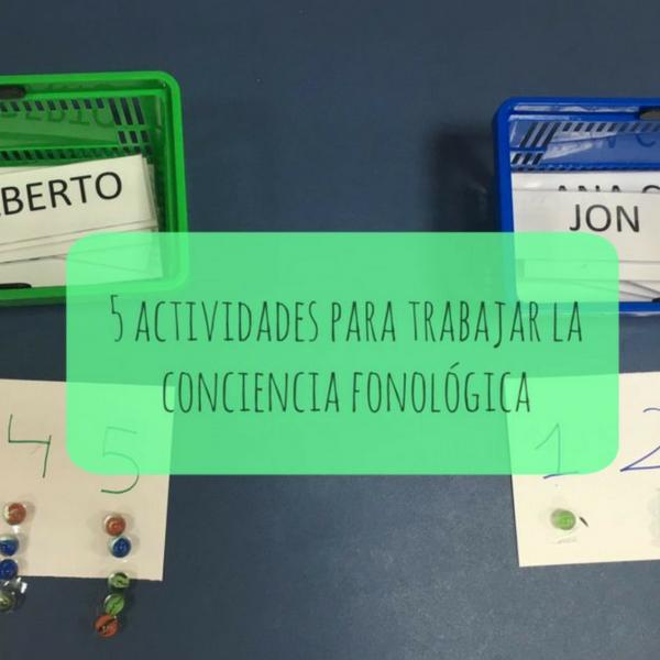5 actividades para trabajar la conciencia fonológica