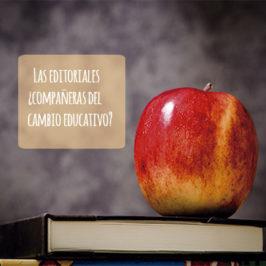 ¿Las editoriales, compañeras del cambio educativo?