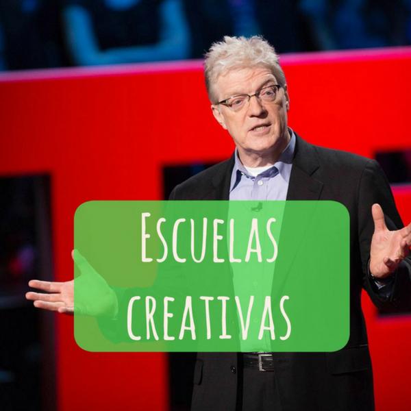 Escuelas creativas. Ken Robinson