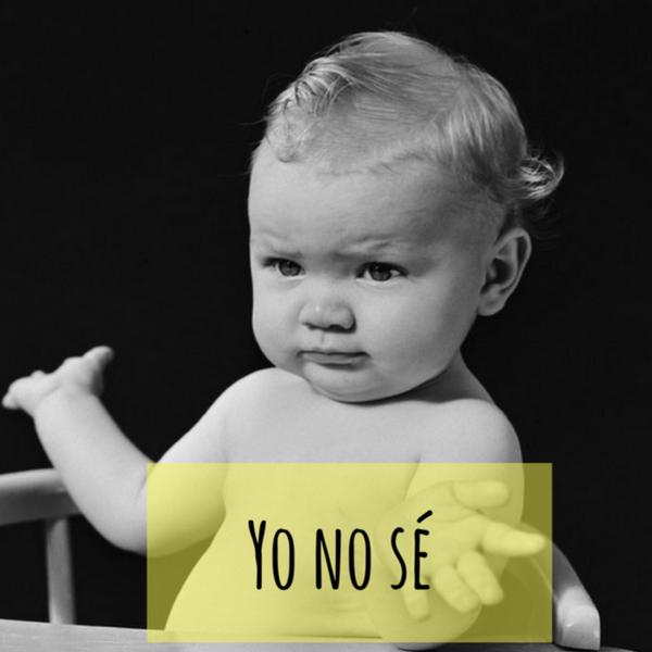 """""""Yo no sé"""""""